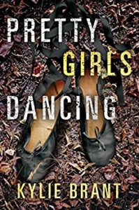 Pretty Girls Dancing by Romantic Suspense Author Kylie Brant