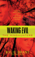 Waking Evil, the Mindhunters Series by Kylie Brant