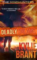 Deadly Dreams - Mindhunters by Kylie Brant