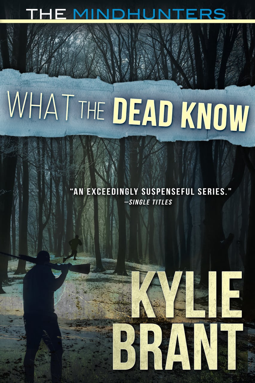 What the Dead Know - Mindhunters by Kylie Brant