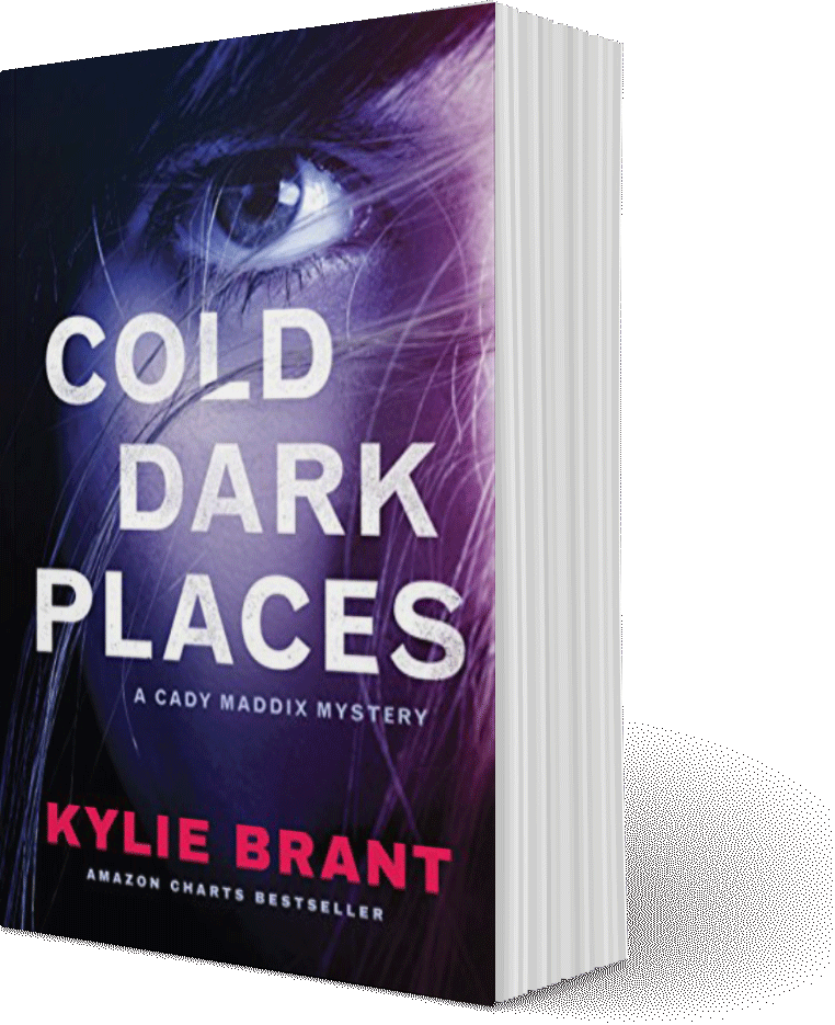 Cold Dark Places - A Cady Maddix Mystery by Kylie Brant