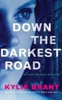 Down the Darkest Road by Kylie Brant