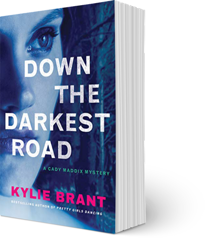 Down the Darkest Road - A Cady Maddix Mystery by Kylie Brant